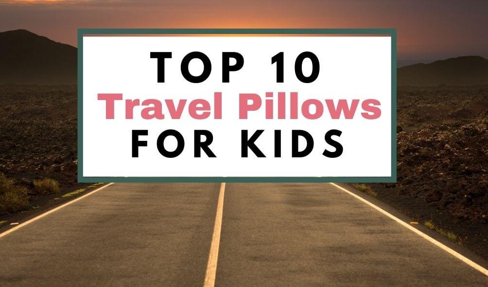 best kids travel pillows